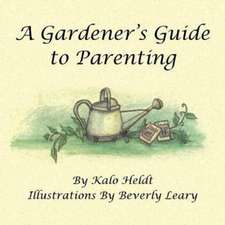 A Gardener's Guide to Parenting