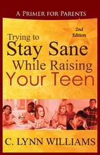 Trying to Stay Sane While Raising Your Teen