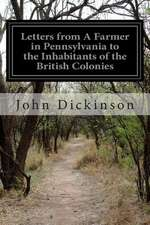 Letters from a Farmer in Pennsylvania to the Inhabitants of the British Colonies