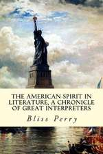 The American Spirit in Literature, a Chronicle of Great Interpreters