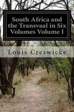 South Africa and the Transvaal in Six Volumes Volume I