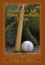 Arizona's All-Time Baseball Team