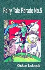 Fairy Tale Parade No.5