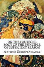 On the Fourfold Root of the Principle of Sufficient Reason: A Philosophical Treatise