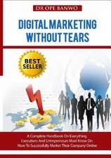 Digital Marketing Without Tears