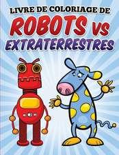 Livre de Coloriage de Robots Vs Extraterrestres