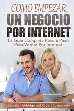 Como Empezar Un Negocio Por Internet