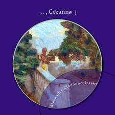 ..., Cezanne !