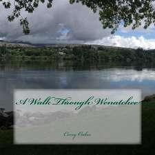 A Walk Through Wenatchee