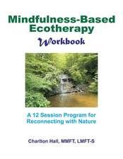 Mindfulness-Based Ecotherapy Workbook