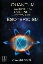 Quantum-Scientific Evidence Proving Esotericism