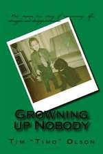 Growning Up Nobody