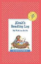 Aleah's Reading Log:  My First 200 Books (Gatst)