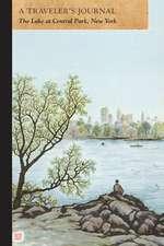 Central Park Lake, New York:  A Traveler's Journal