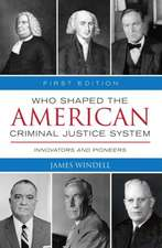 Who Shaped the American Criminal Justice System?