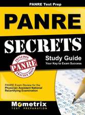 Panre Prep Review: Panre Secrets Study Guide: Panre Review for the Physician Assistant National Recertifying Examination