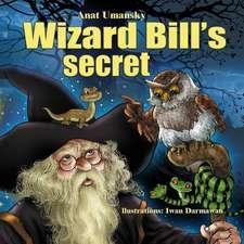 Wizard Bill's Secret!