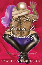365 Ways to Keep It Kinky