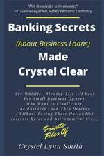 Banking Secrets Made Crystel Clear:  For Business