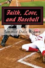 Faith, Love, and Baseball