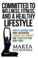 Committed to Wellness, Fitness, and a Healthy Lifestyle