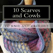 10 Scarves and Cowls
