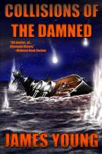 Collisions of the Damned