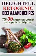 Delightful Ketogenic Beef & Lamb Recipes