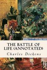 The Battle of Life (Annotated)
