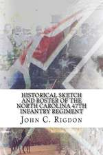 Historical Sketch and Roster of the North Carolina 47th Infantry Regiment