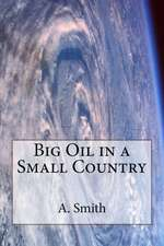Big Oil in a Small Country