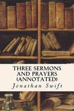 Three Sermons and Prayers (Annotated)