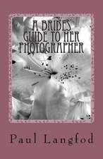 A Brides Guide to Her Photographer