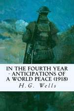 In the Fourth Year - Anticipations of a World Peace (1918)