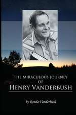 The Miraculous Journey of Henry Vanderbush