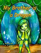 My Brother Is a Dragon