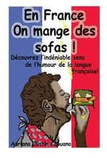 En France on Mange Des Sofas!:  A Dog's Tale, Mark Twain Famous Quotes, Book List, and Biography