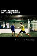 800+ Soccer Training Drills for U13-U20
