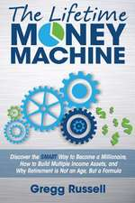 The Lifetime Money Machine