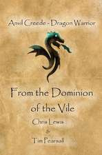 From the Dominion of the Vile