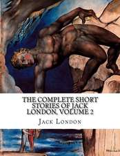 The Complete Short Stories of Jack London, Volume 2