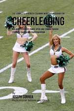 The Complete Strength Training Workout Program for Cheerleading