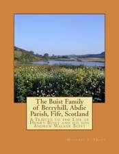 The Buist Family of Berryhill, Abdie Parish, Fife, Scotland