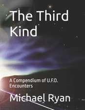 The Third Kind:  A Compendium of U.F.O. Encounters