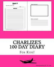 Charlize's 100 Day Diary