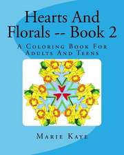 Hearts and Florals -- Book 2