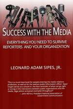Success with the Media
