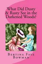 What Did Rusty & Dusty See in the Darkened Woods:  A Tale of Sherman's March