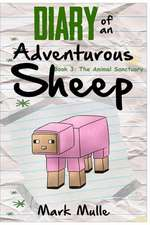 Diary of an Adventurous Sheep (Book 3):  The Animal Sanctuary (an Unofficial Minecraft Book for Kids Ages 9 - 12 (Preteen)