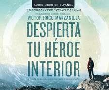 Despierta Tu Heroe Interior (Awakening Your Inner Hero)